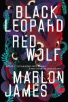 Black Leopard, Red Wolf by Marlon James (Carmen's pick)