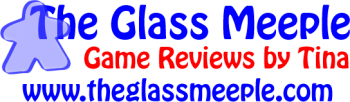 The Glass Meeple - Game Reviews by Tina - theglassmeeple.com