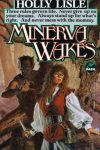 Minerva Wakes by Holly Lisle (Brandie)