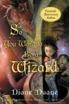 So You Want to Be a Wizard by Diane Duane