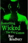 Something Wicked This Way Comes by Ray Bradbury (Jason's pick)